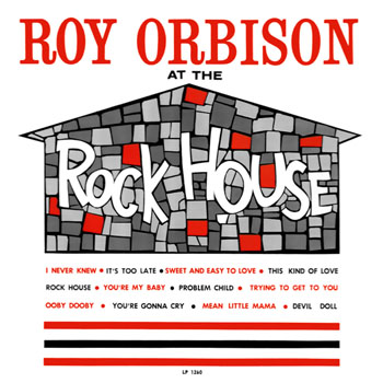 Roy Orbison At The Rock House